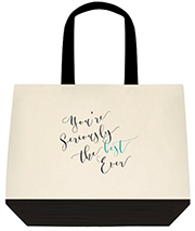 You're Seriously The Best Ever Swirly Font Black and Teal Cute Shoulder Canvas Bag