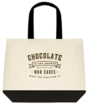 Chocolate Is The Answer Who Cares What The Question Is Large Shoulder Canvas Tote Bag