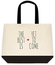The Best Is Yet To Come Large Shoulder Canvas Tote Bag