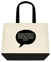 We Can't Be Good At Everything But We'll Never Know Unless We Try Large Shoulder Canvas Tote Bag